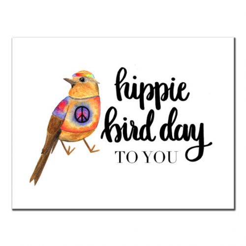HIPPIE BIRD DAY To You