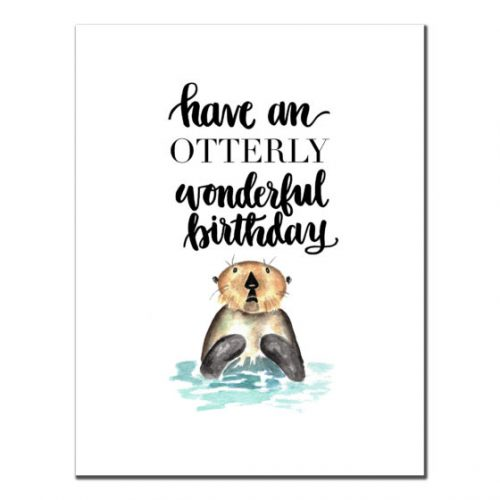 Happy Birthday - Have an OTTERLY Wonderful Birthday