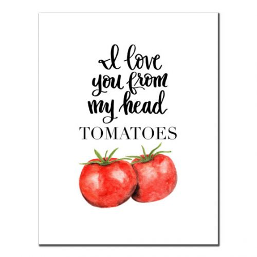 I Love You From My Head TOMATOES